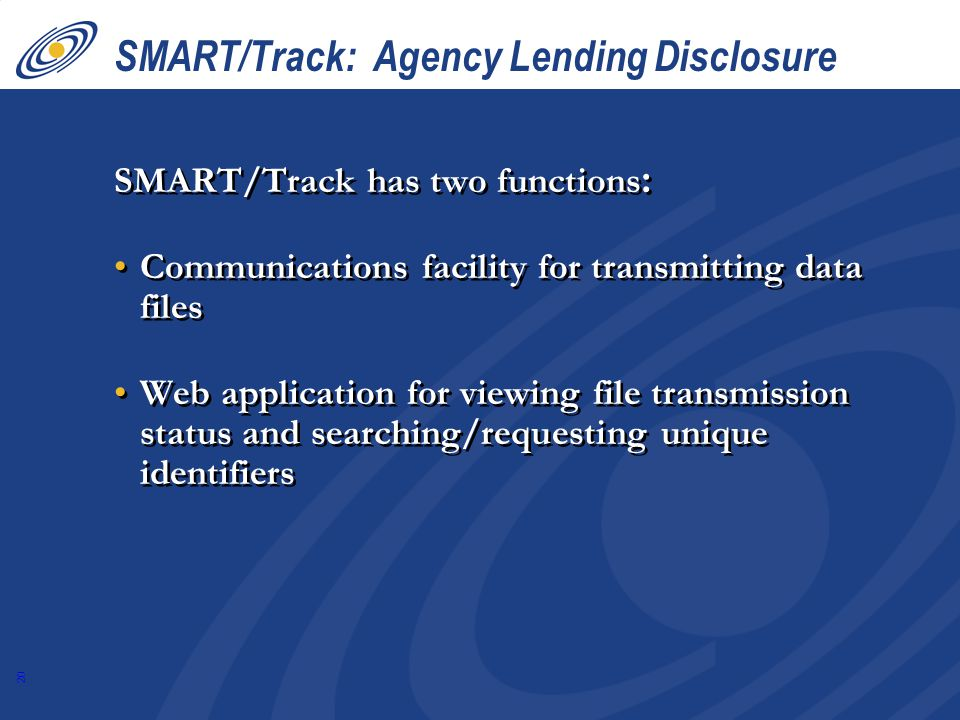 20 SMART/Track: Agency Lending Disclosure SMART/Track has two functions : Communications facility for transmitting data files Web application for viewing file transmission status and searching/requesting unique identifiers SMART/Track has two functions : Communications facility for transmitting data files Web application for viewing file transmission status and searching/requesting unique identifiers