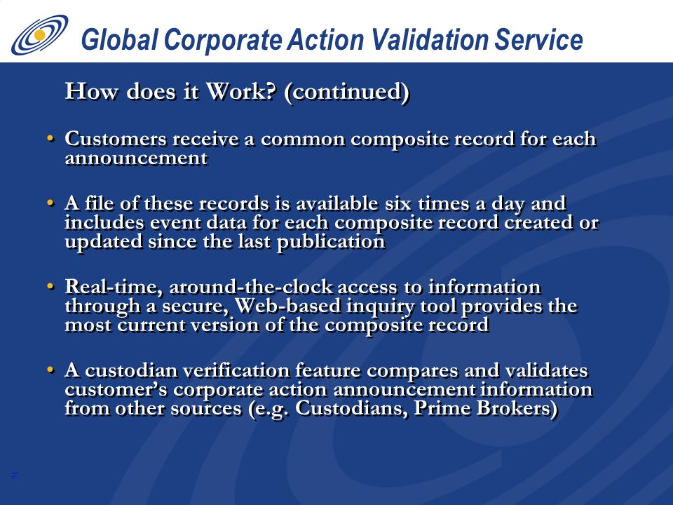 31 Global Corporate Action Validation Service How does it Work.