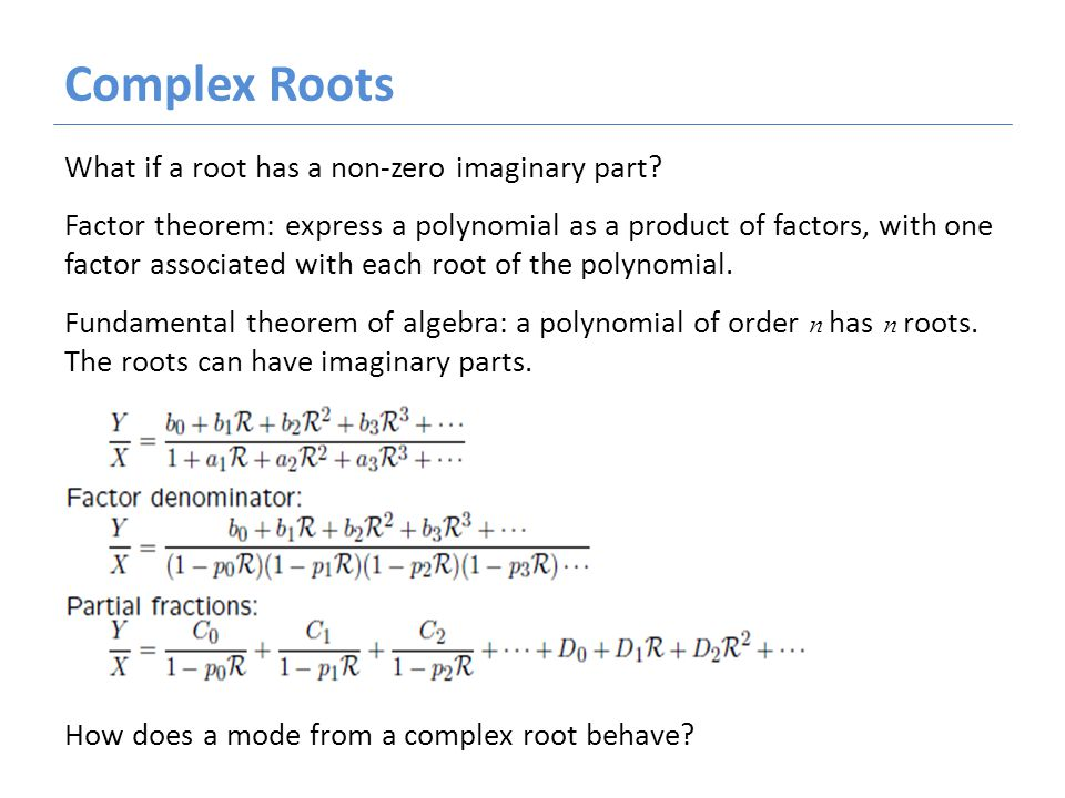Complex Roots What if a root has a non-zero imaginary part.