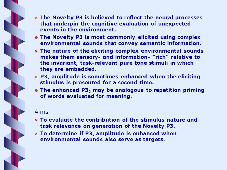 The Novelty P3 is believed to reflect the neural processes that underpin the cognitive evaluation of unexpected events in the environment. The Novelty