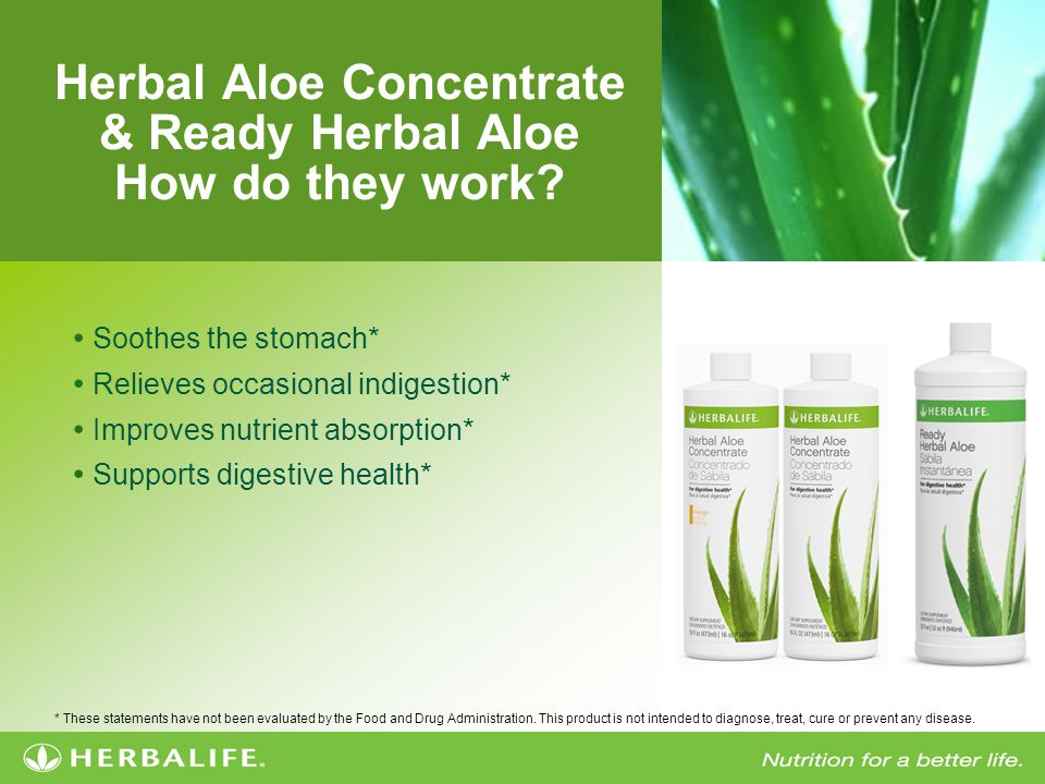 Herbal Aloe Concentrate & Ready Herbal Aloe How do they work? Soothes the stomach* Relieves occasional indigestion* Improves nutrient absorption* Supp