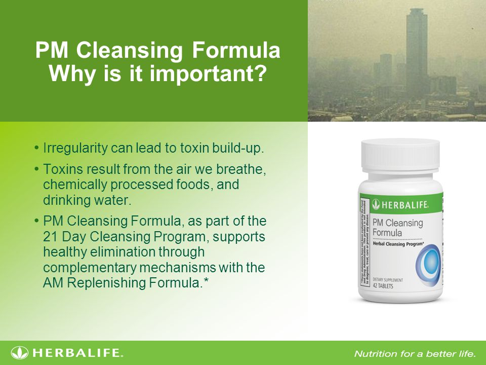 PM Cleansing Formula Why is it important? Irregularity can lead to toxin build-up. Toxins result from the air we breathe, chemically processed foods,