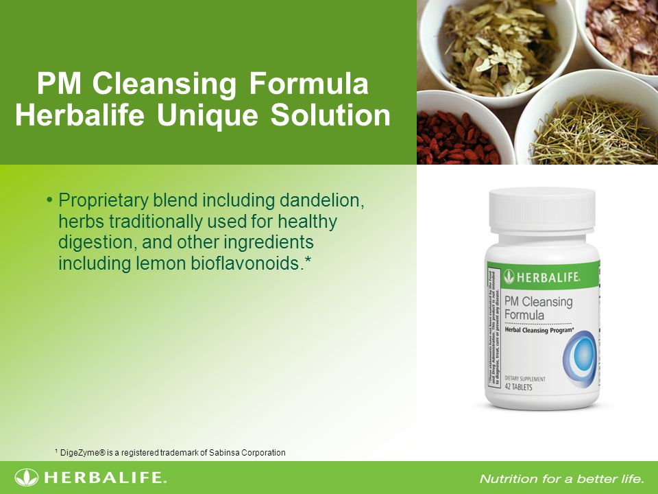 PM Cleansing Formula Herbalife Unique Solution Proprietary blend including dandelion, herbs traditionally used for healthy digestion, and other ingredients including lemon bioflavonoids.* 1 DigeZyme® is a registered trademark of Sabinsa Corporation