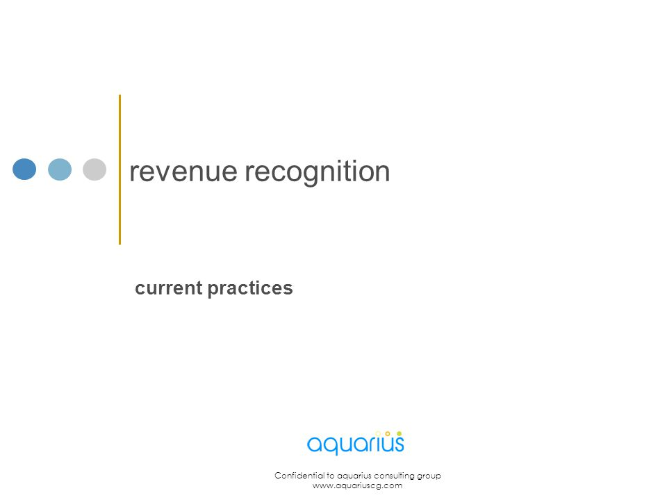 Slide # Confidential to aquarius consulting group www.aquariuscg.com 6 fact Revenue recognition is the #1 reason for public high- tech companies to restate earnings – resulting in SEC investigation, drop in market value & plunging investor confidence – IDC, 2006
