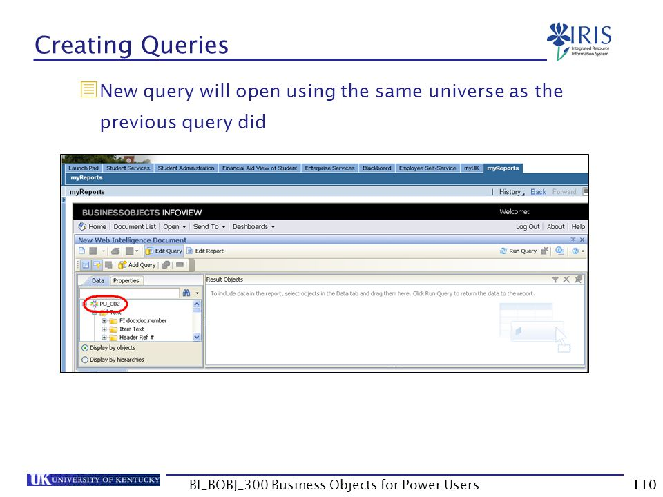 110 Creating Queries New query will open using the same universe as the previous query did 110BI_BOBJ_300 Business Objects for Power Users
