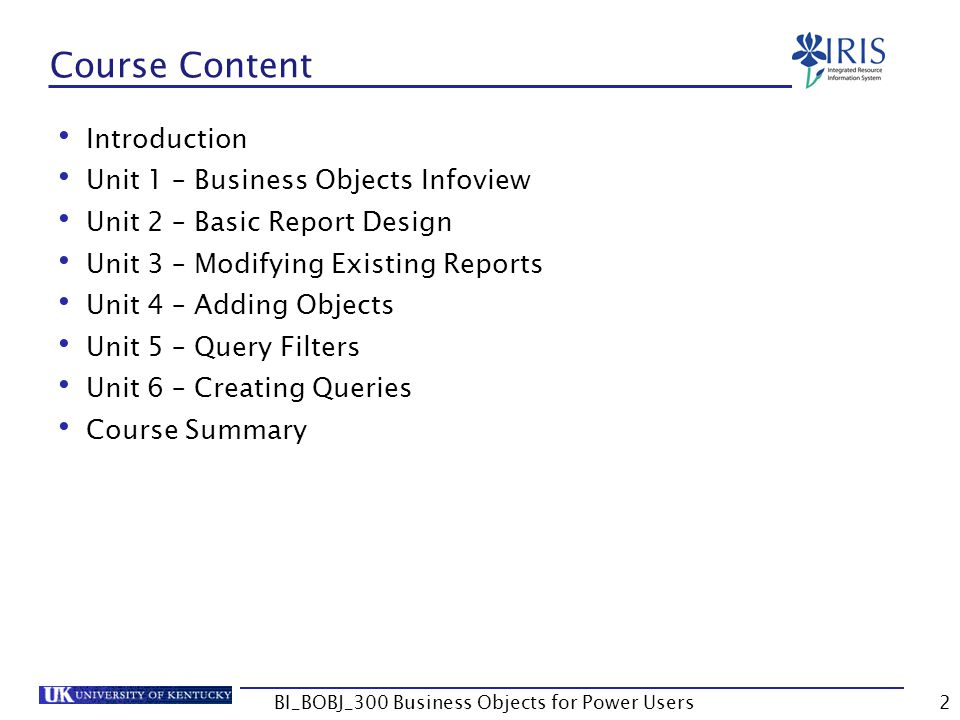 73 Edit Query Screen To add objects to the report, move into edit query mode by clicking on Edit Query Note: This process might take a few seconds depending on report size BI_BOBJ_300 Business Objects for Power Users