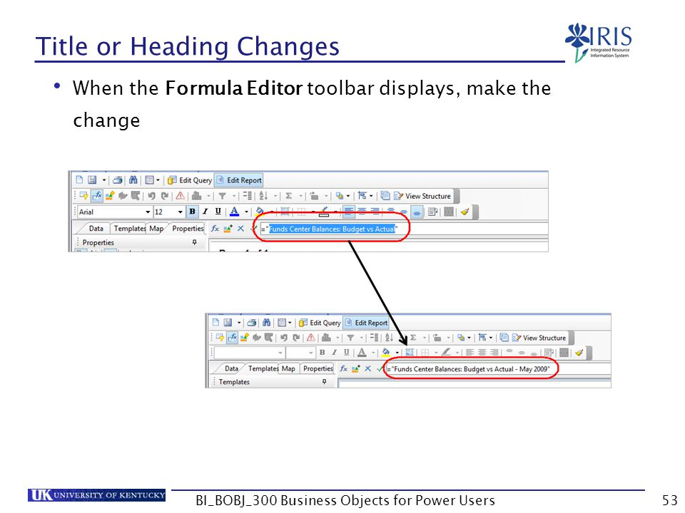 53 Title or Heading Changes When the Formula Editor toolbar displays, make the change BI_BOBJ_300 Business Objects for Power Users