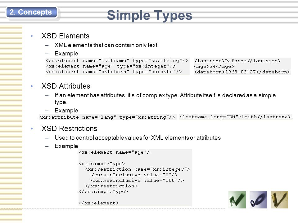 Complex Types (1) A complex element contains other elements and/or attributes.