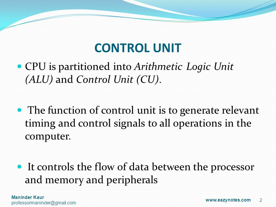 FUNCTIONS OF CONTROL UNIT The control unit directs the entire computer system to carry out stored program instructions.