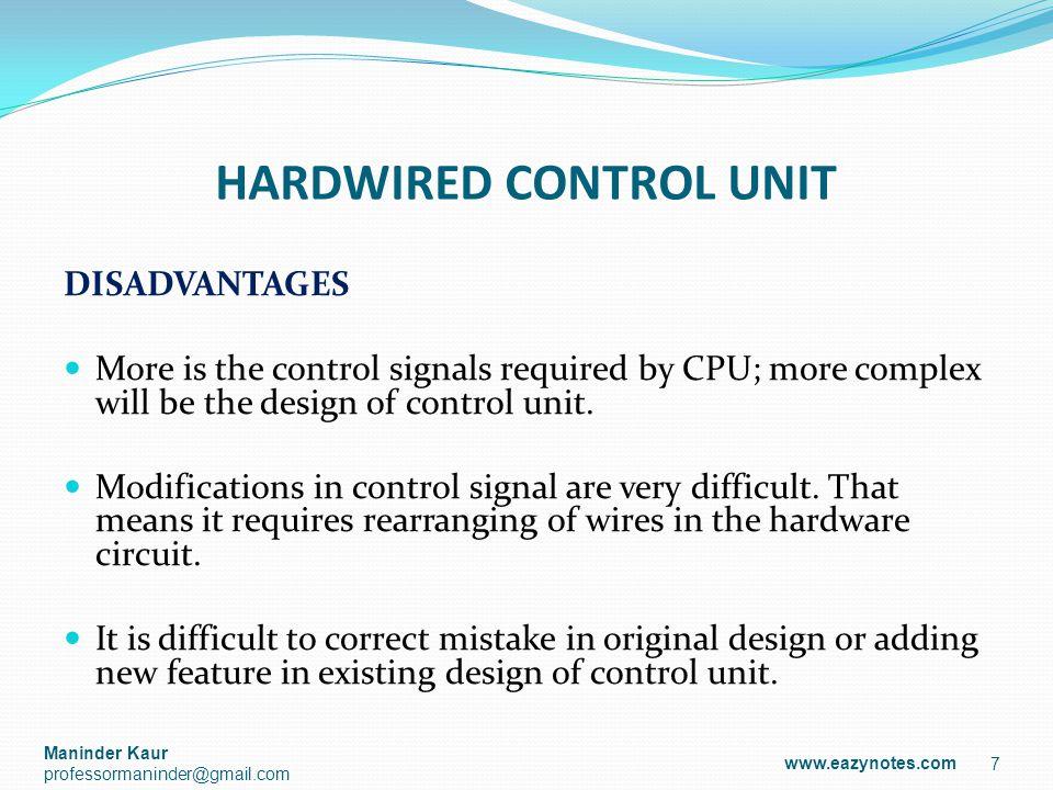 ARCHITECTURE OF HARDWIRED CONTROL UNIT 8 AddressOpcodeI www.eazynotes.com Maninder Kaur professormaninder@gmail.com