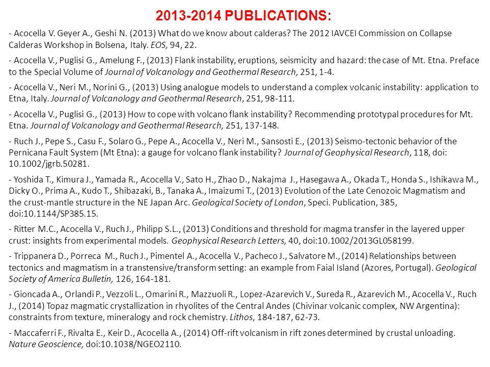 2013-2014 PUBLICATIONS: - Acocella V. Geyer A., Geshi N.