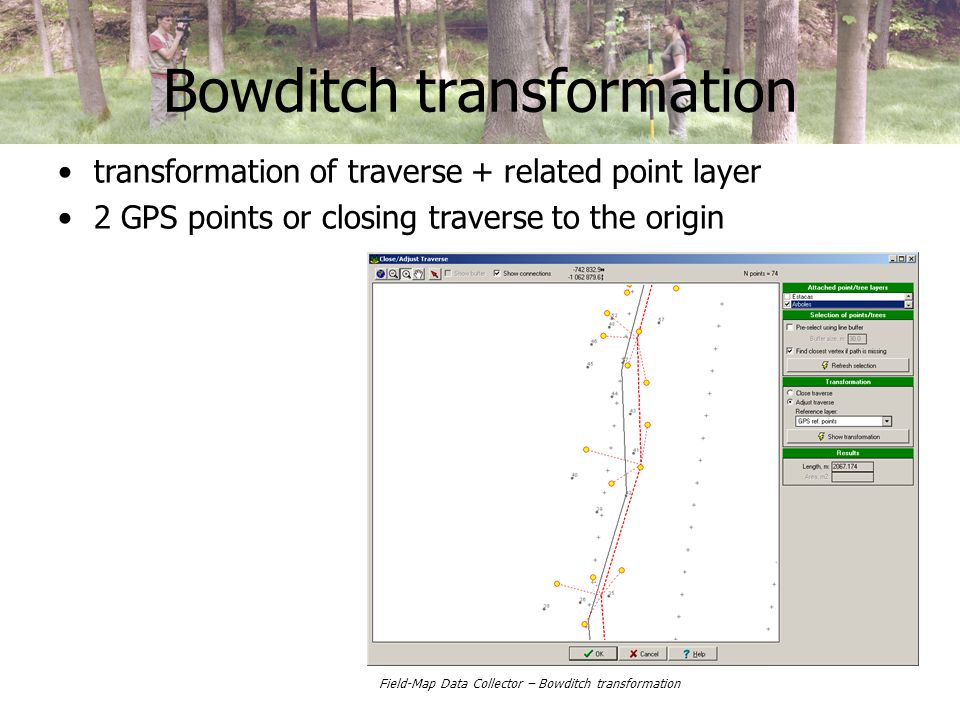Bowditch transformation transformation of traverse + related point layer 2 GPS points or closing traverse to the origin Field-Map Data Collector – Bowditch transformation
