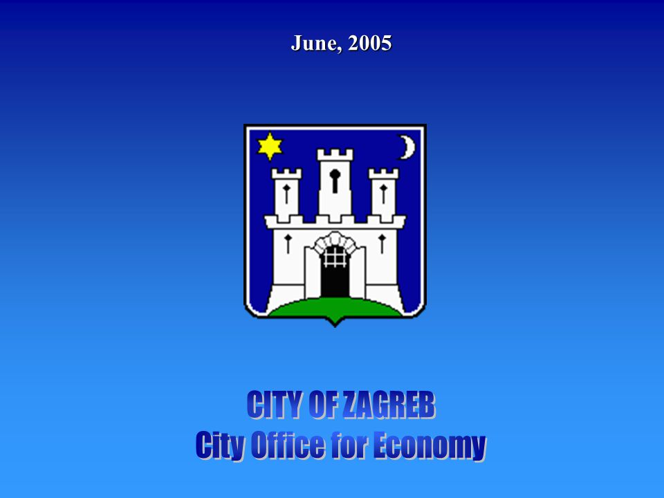 CONTENTS: I STATISTICAL PROFILE II CITY OF ZAGREB ECONOMIC DEVELOPMENT STRATEGY II CITY OF ZAGREB ECONOMIC DEVELOPMENT STRATEGY 1.