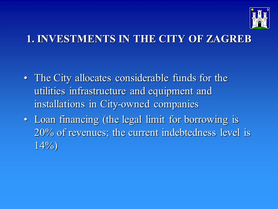 1. INVESTMENTS IN THE CITY OF ZAGREB The City allocates considerable funds for the utilities infrastructure and equipment and installations in City-ow