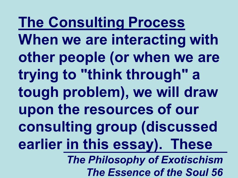 The Philosophy of Exotischism The Essence of the Soul 87 play (in this case the victim of the complex).