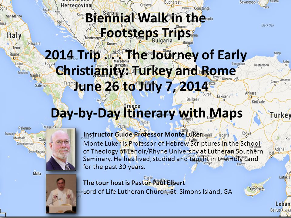 Biennial Walk in the Footsteps Trips Day-by-Day Itinerary with Maps 2014 Trip...