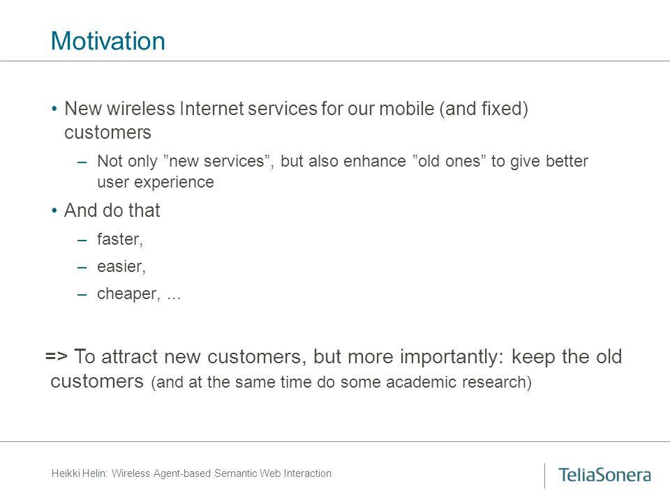 Heikki Helin: Wireless Agent-based Semantic Web Interaction Need for Ontologies in Wireless World