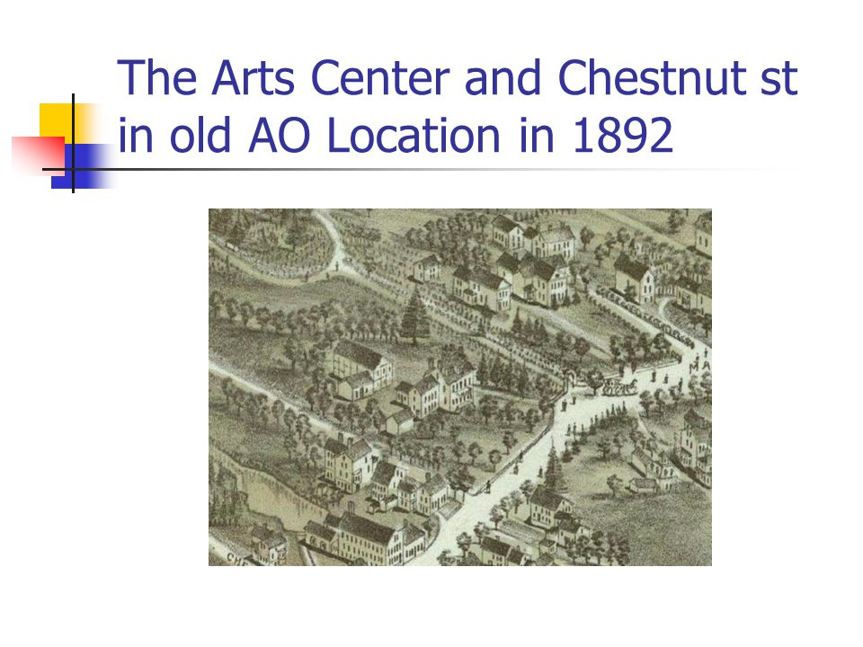 The Arts Center and Chestnut st in old AO Location in 1892