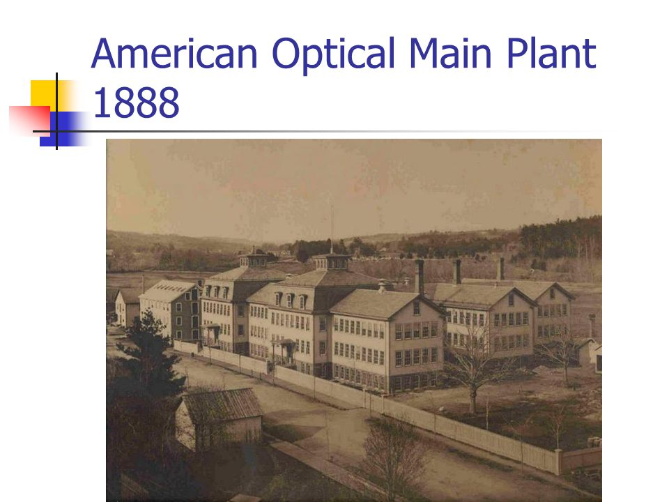 American Optical Main Plant 1888