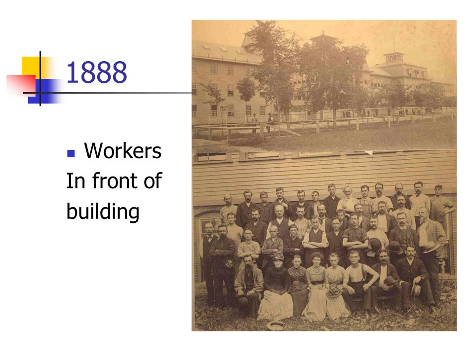 Workers In front of building 1888