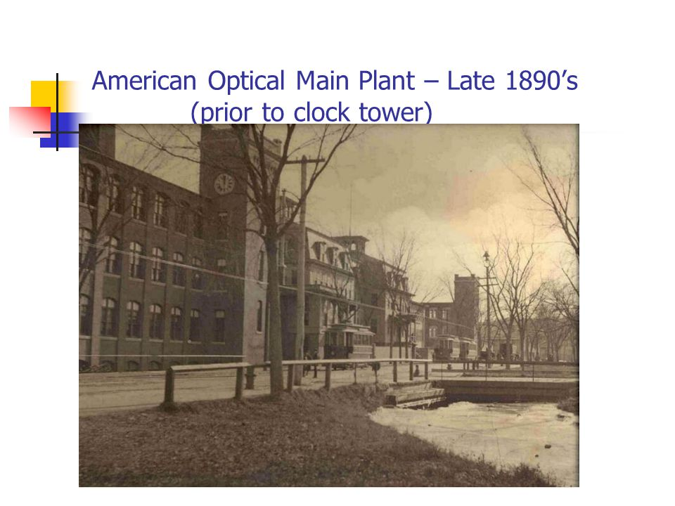 American Optical Main Plant – Late 1890s (prior to clock tower)