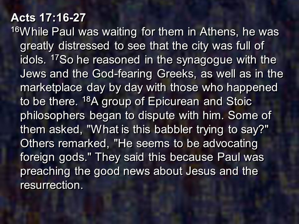 19 Then they took him and brought him to a meeting of the Areopagus, where they said to him, May we know what this new teaching is that you are presenting.