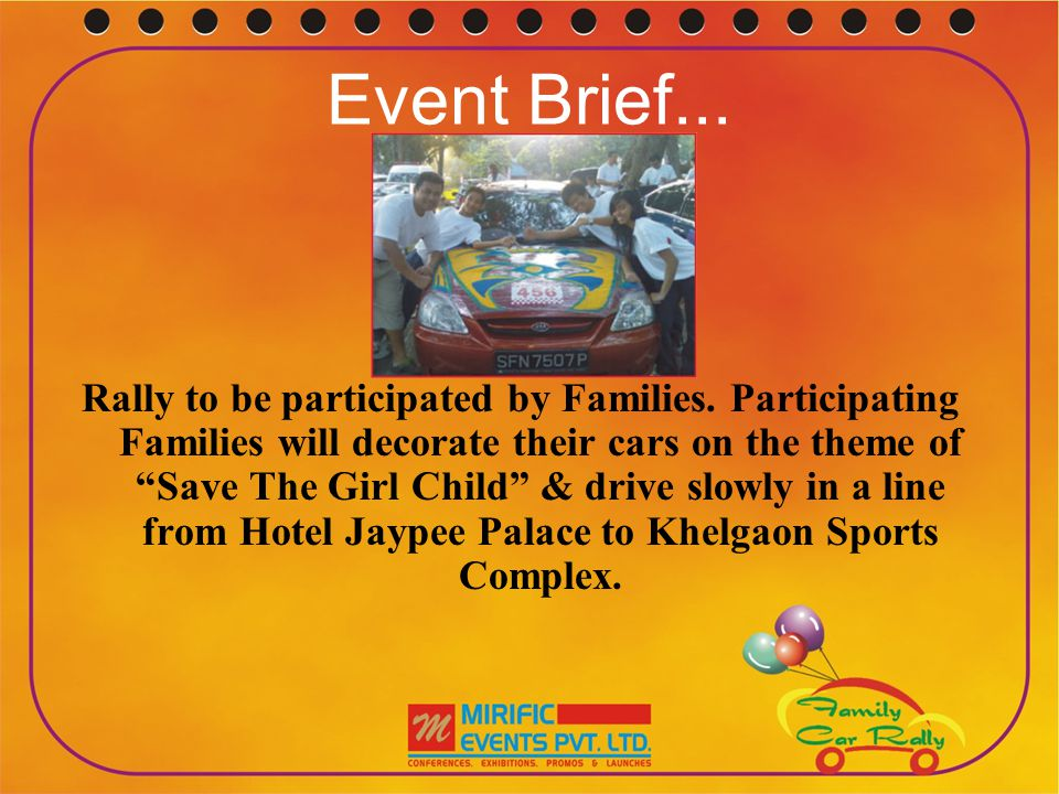Event Brief...During the course rally, the judges will evaluate the best decorated car.