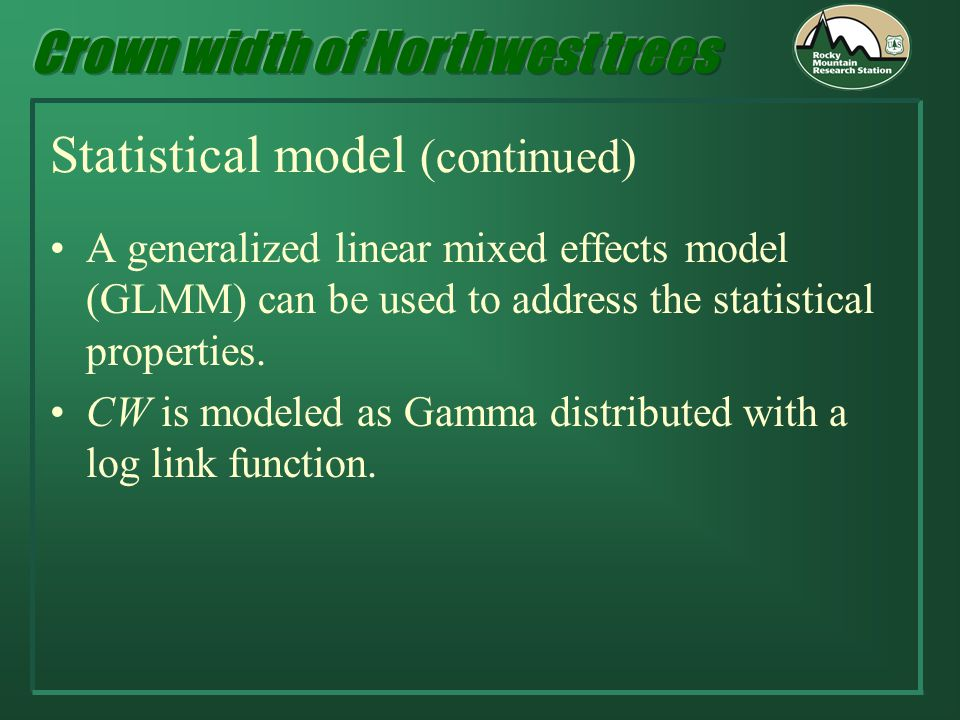 Statistical model (continued) A generalized linear mixed effects model (GLMM) can be used to address the statistical properties.