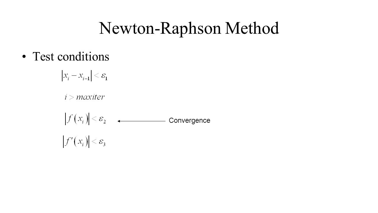 Newton-Raphson Method Test conditions Convergence