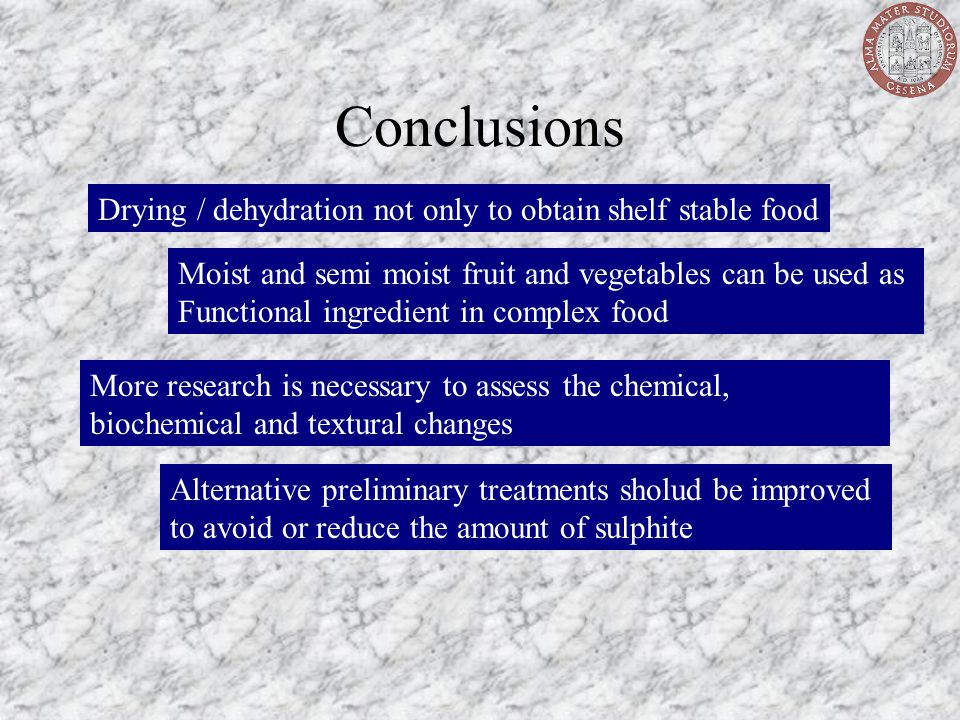 Conclusions Drying / dehydration not only to obtain shelf stable food Moist and semi moist fruit and vegetables can be used as Functional ingredient i
