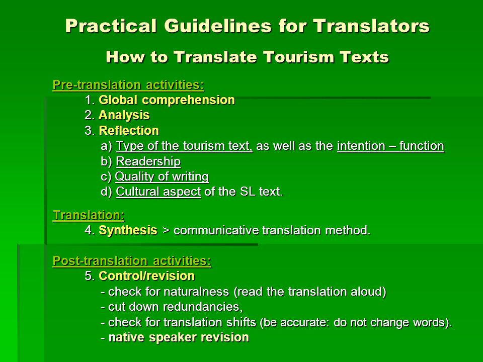 Practical Guidelines for Translators How to Translate Tourism Texts Pre-translation activities: 1.