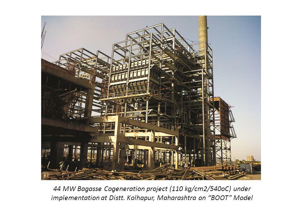 44 MW Bagasse Cogeneration project (110 kg/cm2/540oC) under implementation at Distt. Kolhapur, Maharashtra on BOOT Model