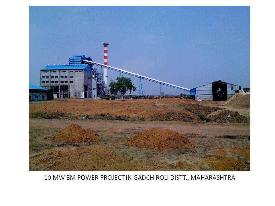 10 MW BM POWER PROJECT IN GADCHIROLI DISTT., MAHARASHTRA