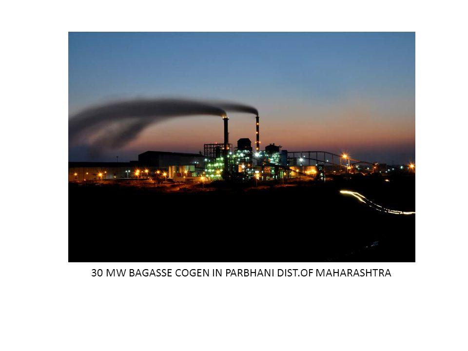 30 MW BAGASSE COGEN IN PARBHANI DIST.OF MAHARASHTRA