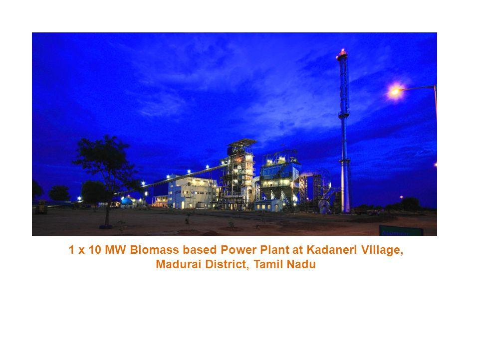 1 x 10 MW Biomass based Power Plant at Kadaneri Village, Madurai District, Tamil Nadu