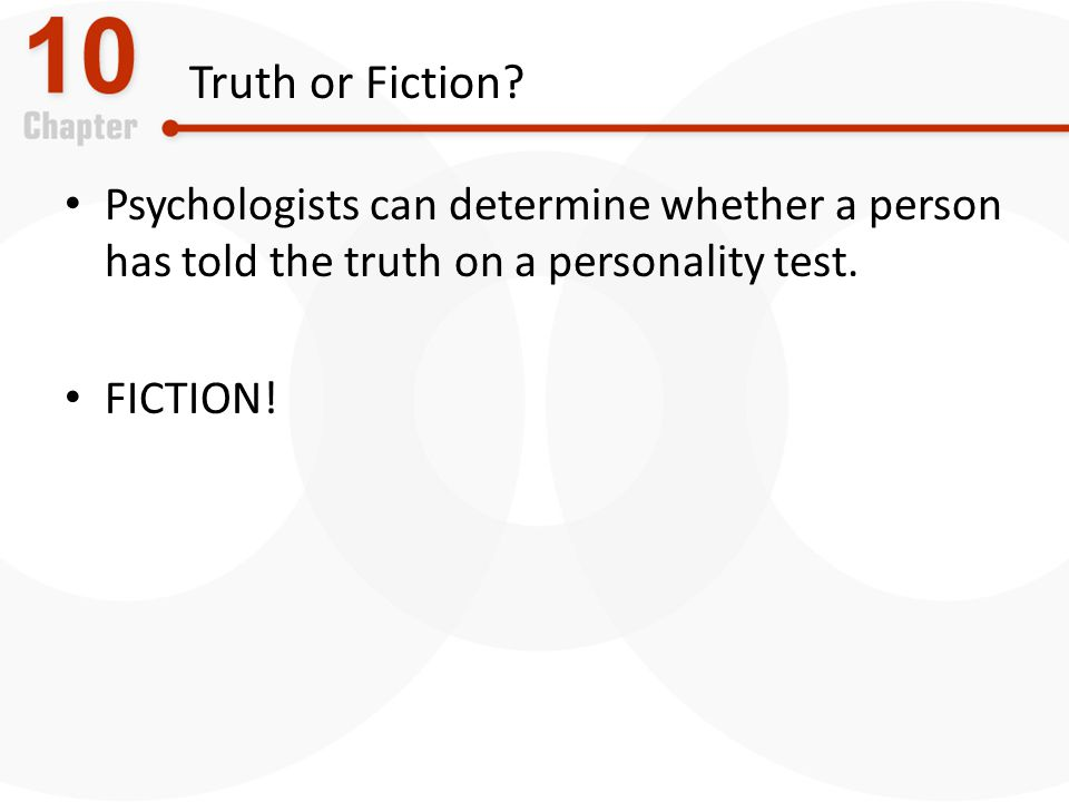 Truth or Fiction.