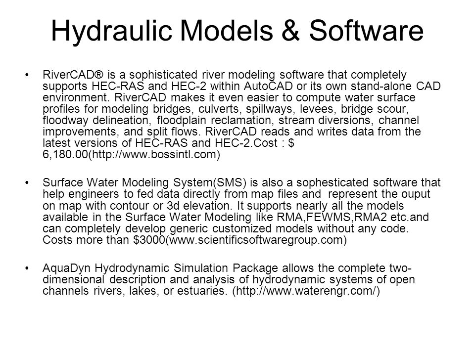 Hydraulic Models & Software RiverCAD® is a sophisticated river modeling software that completely supports HEC-RAS and HEC-2 within AutoCAD or its own