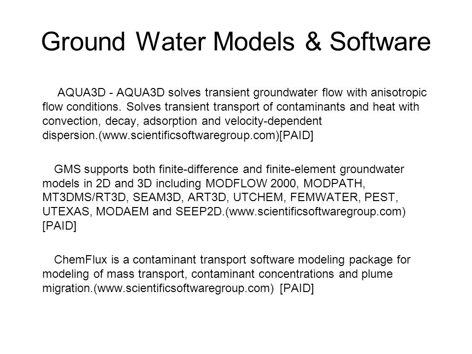 Ground Water Models & Software AQUA3D - AQUA3D solves transient groundwater flow with anisotropic flow conditions. Solves transient transport of conta