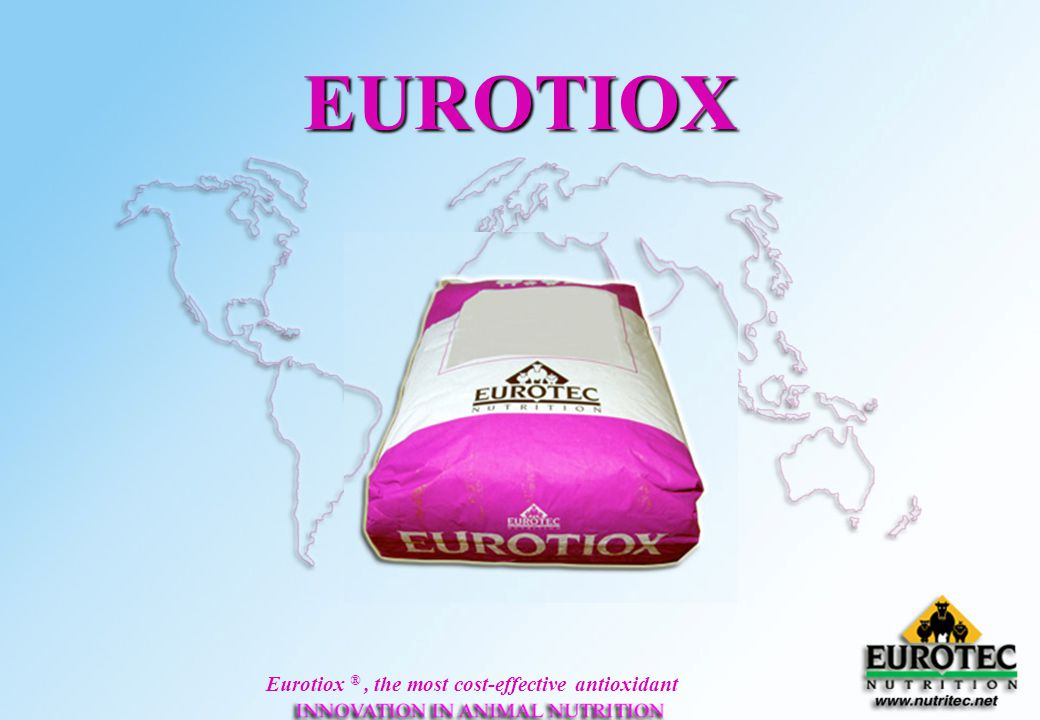 Eurotiox ®, the most cost-effective antioxidant EUROTIOX