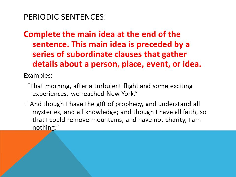 PERIODIC SENTENCES: Complete the main idea at the end of the sentence.