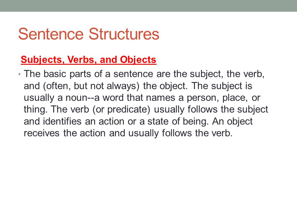 Sentence Structures: SIMPLE, COMPOUND, COMPLEX, COMPOUND COMPLEX Simple: One independent clause on its own.