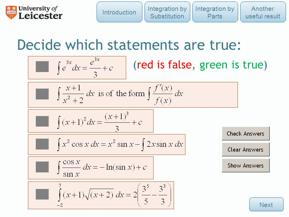 Decide which statements are true: Next Integration by Parts Integration by Substitution Another useful result Introduction (red is false, green is true)