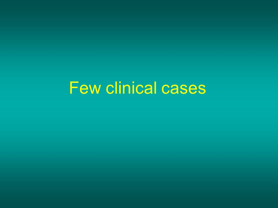 Few clinical cases