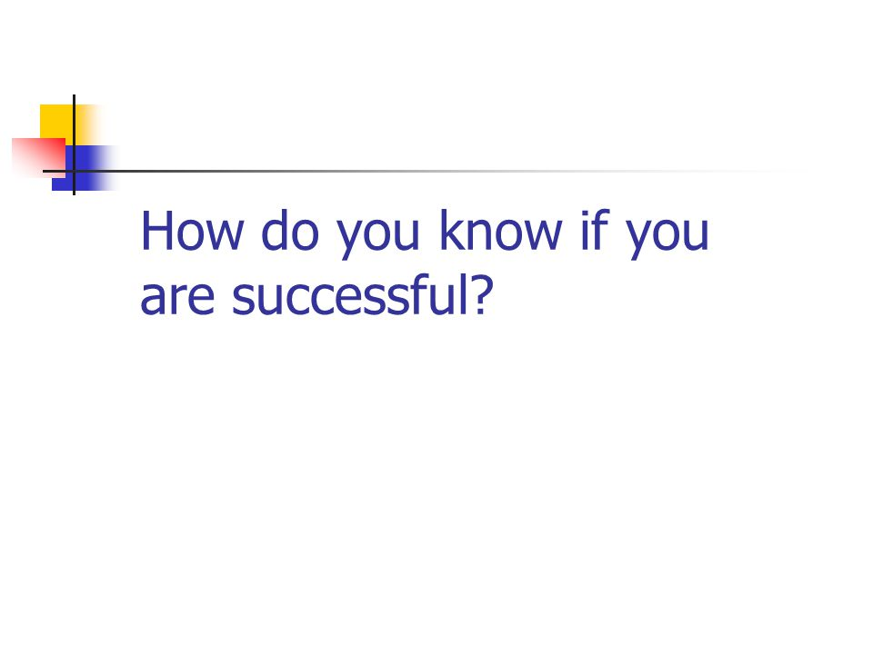 How do you know if you are successful