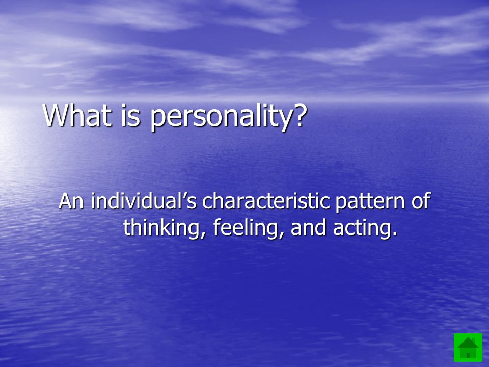 18 Which approach toward personality is the least deterministic.