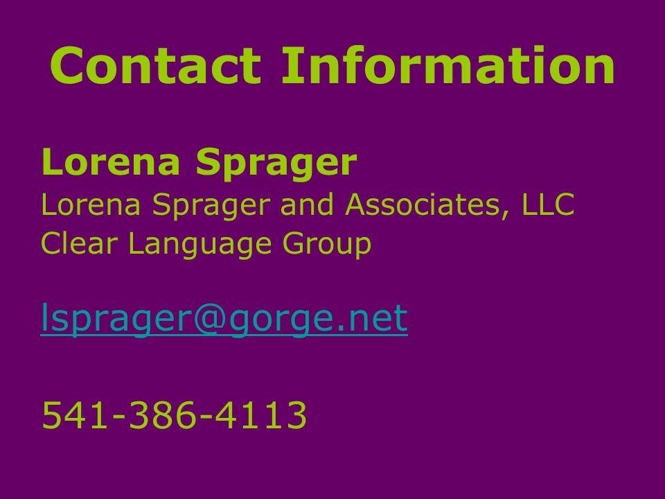Contact Information Lorena Sprager Lorena Sprager and Associates, LLC Clear Language Group lsprager@gorge.net 541-386-4113