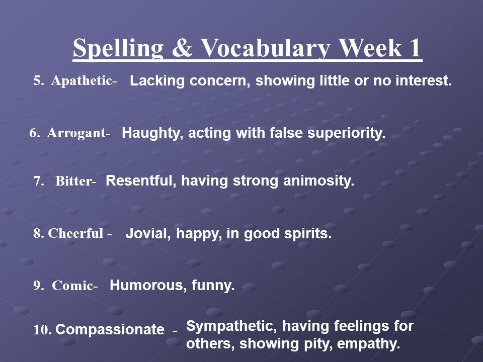Spelling & Vocabulary Week 1 1. Absurd - Silly, ridiculous.