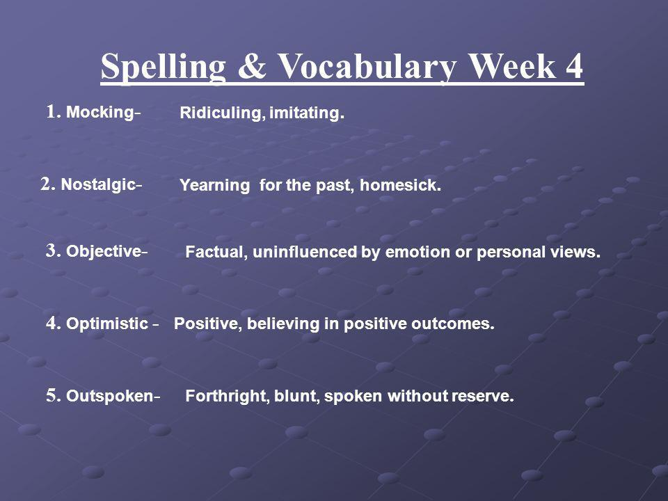 Spelling & Vocabulary Week 3 5. Intense - Deeply felt, concentrated.