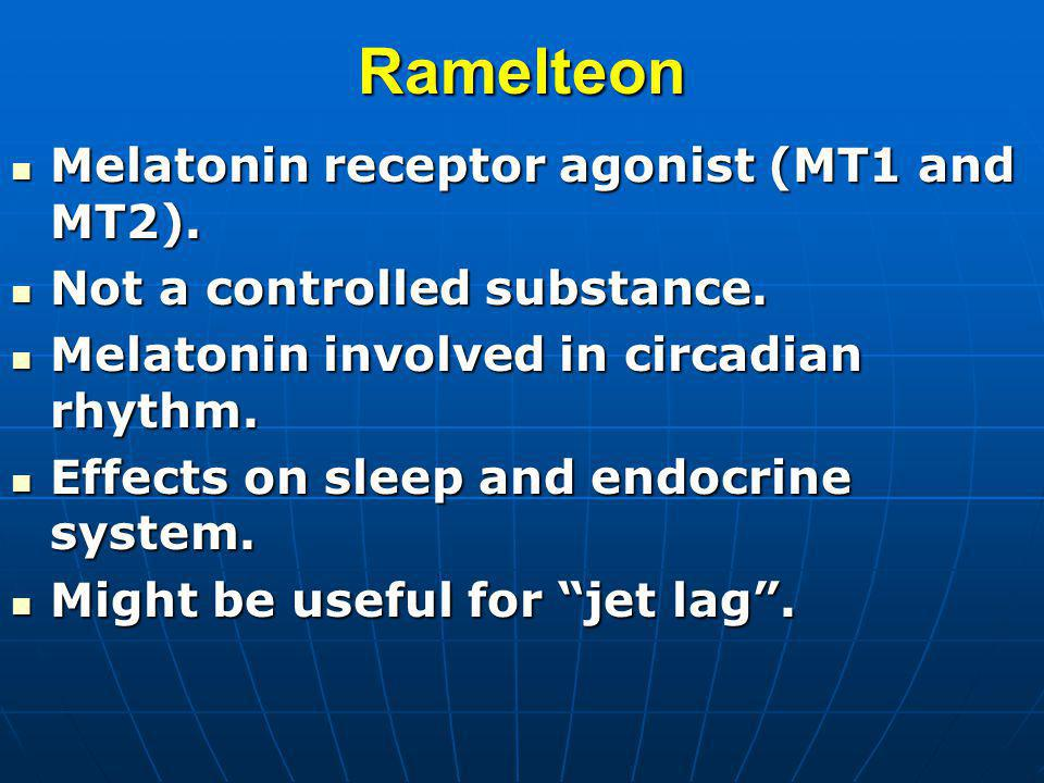 Ramelteon Melatonin receptor agonist (MT1 and MT2).