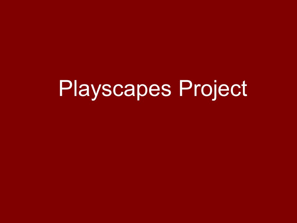 Playscapes Project